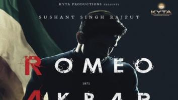 Sushant Singh Rajput espionage thriller Romeo Akbar Walter