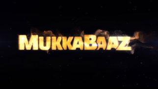 Teaser Mukkabaaz video