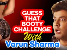 'Guess That Booty Challenge' With Varun Choocha Sharma video