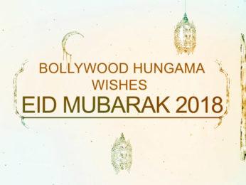 Bollywood Hungama Wishes Eid Mubarak 2018